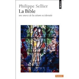La Bible, aux sources de la culture occidentale, Philippe Sellier, la-bible-aux-sources-de-la-culture-occidentale